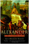 Alexander: The Ambiguity of Greatness great read for entrepreneurs